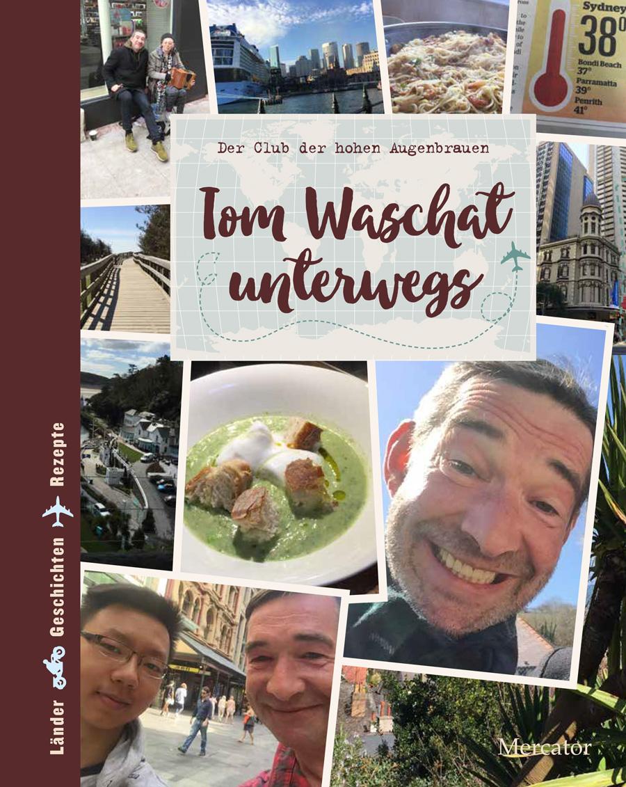 Tom Waschat unterwegs – Der Club der hohen Augenbrauen